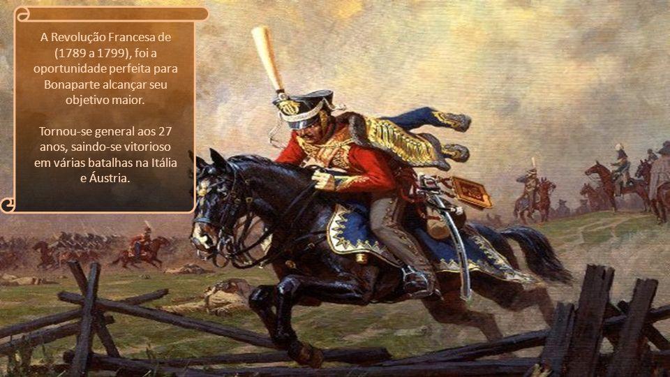 A Revolução Francesa de (1789 a 1799), foi a oportunidade perfeita para Bonaparte alcançar seu objetivo maior.