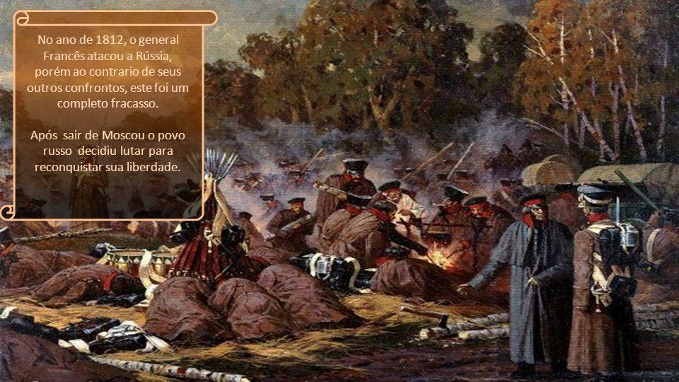 No ano de 1812, o general Francês atacou a Rússia, porém ao contrario de seus outros confrontos, este foi um completo fracasso.
