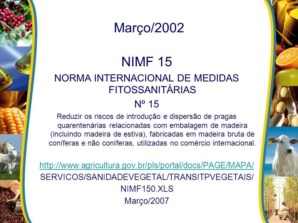 Março/2002 NIMF 15 NORMA INTERNACIONAL DE MEDIDAS FITOSSANITÁRIAS Nº 15 Reduzir os riscos de introdução e dispersão de pragas quarentenárias relaciona