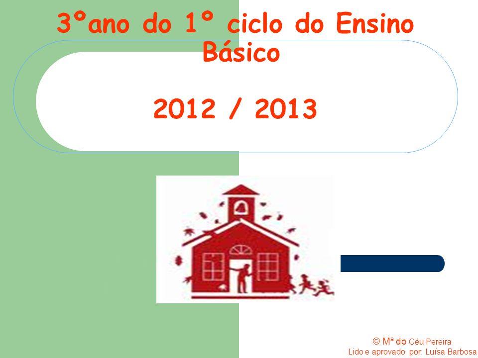 3ºano do 1º ciclo do Ensino Básico 2012 / 2013 Oobesjecti OBJECT © Mª do Céu Pereira Lido e aprovado por: Luísa Barbosa