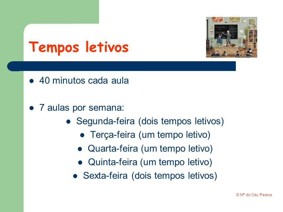 Tempos letivos 40 minutos cada aula 7 aulas por semana: Segunda-feira (dois tempos letivos) Terça-feira (um tempo letivo) Quarta-feira (um tempo letiv