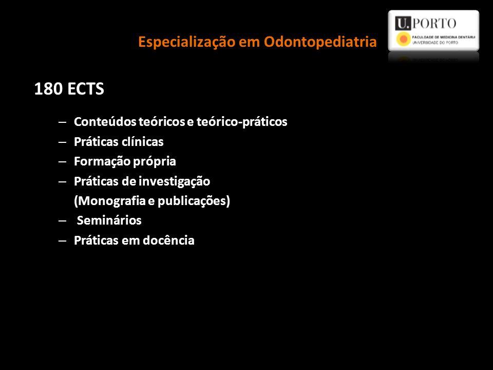 180 ECTS – Conteúdos teóricos e teórico-práticos – Práticas clínicas – Formação própria – Práticas de investigação (Monografia e publicações) – Seminá