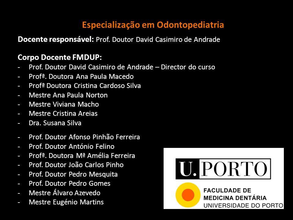 Docente responsável: Docente responsável: Prof. Doutor David Casimiro de Andrade Corpo Docente FMDUP: -Prof. Doutor David Casimiro de Andrade – Direct