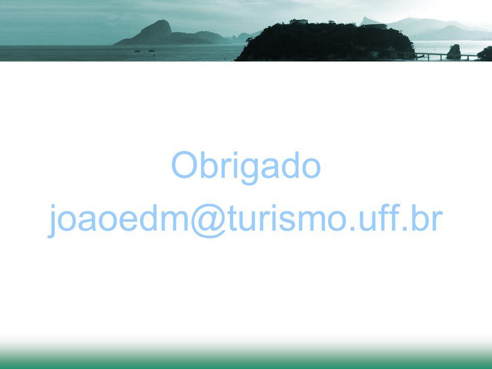 Obrigado joaoedm@turismo.uff.br