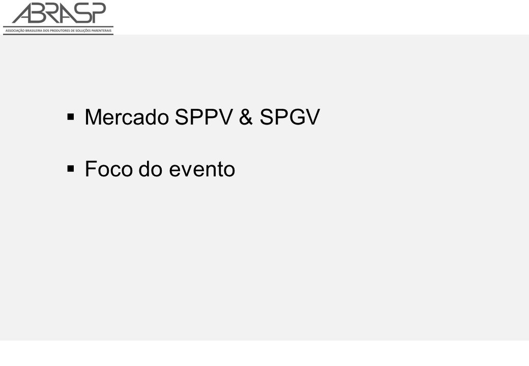 Mercado SPPV & SPGV Foco do evento