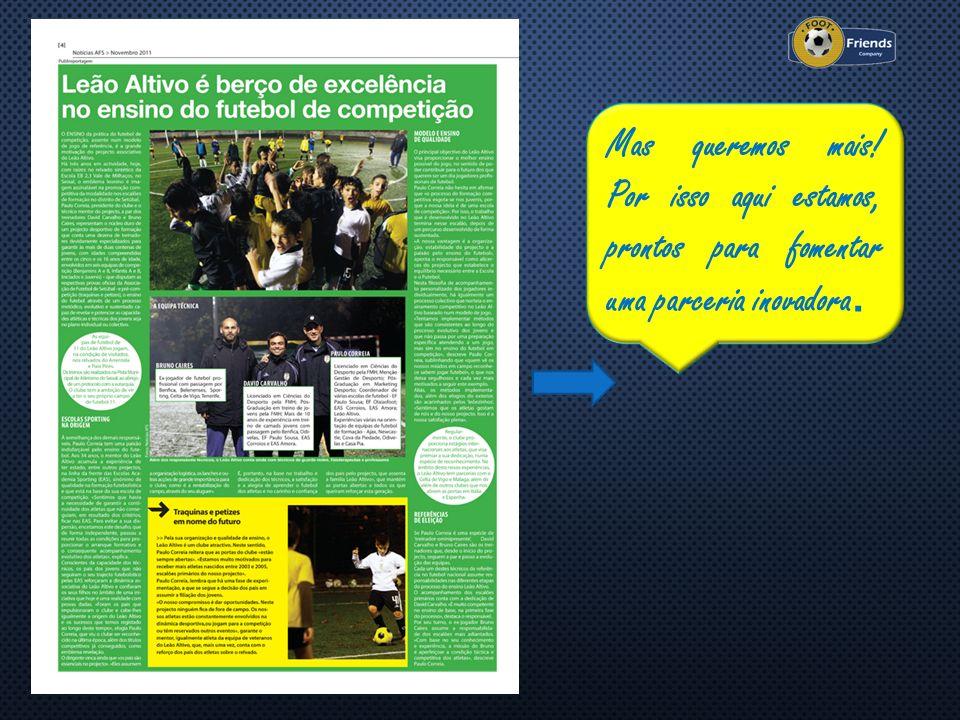O Leão Altivo tem como motor da sua formação os métodos de treino /ensino, que estão estruturados na criação de um modelo de jogo assente nos princípios do jogo de futebol.