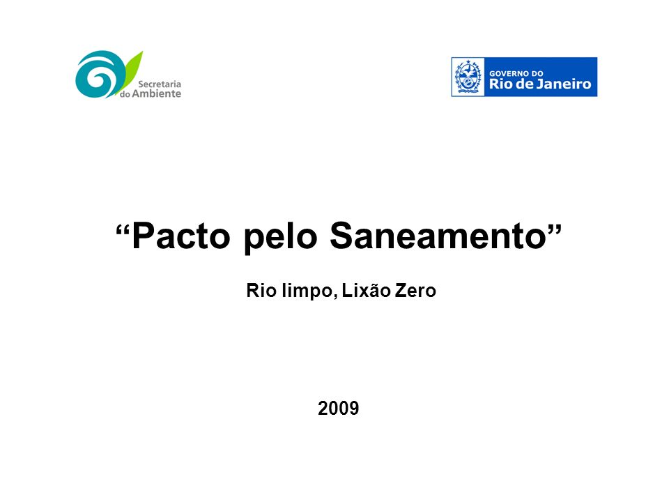 Pacto pelo Saneamento Rio limpo, Lixão Zero 2009