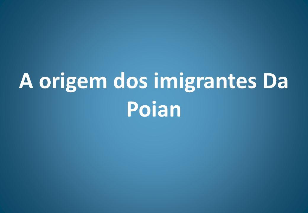 A origem dos imigrantes Da Poian