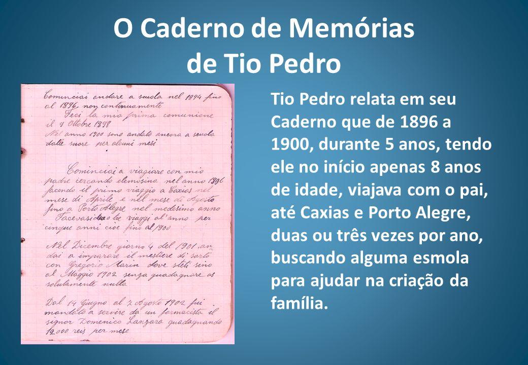 O Caderno de Memórias de Tio Pedro Tio Pedro relata em seu Caderno que de 1896 a 1900, durante 5 anos, tendo ele no início apenas 8 anos de idade, via
