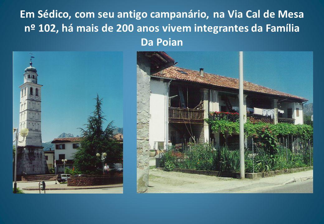 Em Sédico, com seu antigo campanário, na Via Cal de Mesa nº 102, há mais de 200 anos vivem integrantes da Família Da Poian