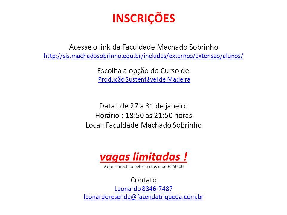 INSCRIÇÕES Acesse o link da Faculdade Machado Sobrinho http://sis.machadosobrinho.edu.br/includes/externos/extensao/alunos/ Escolha a opção do Curso d