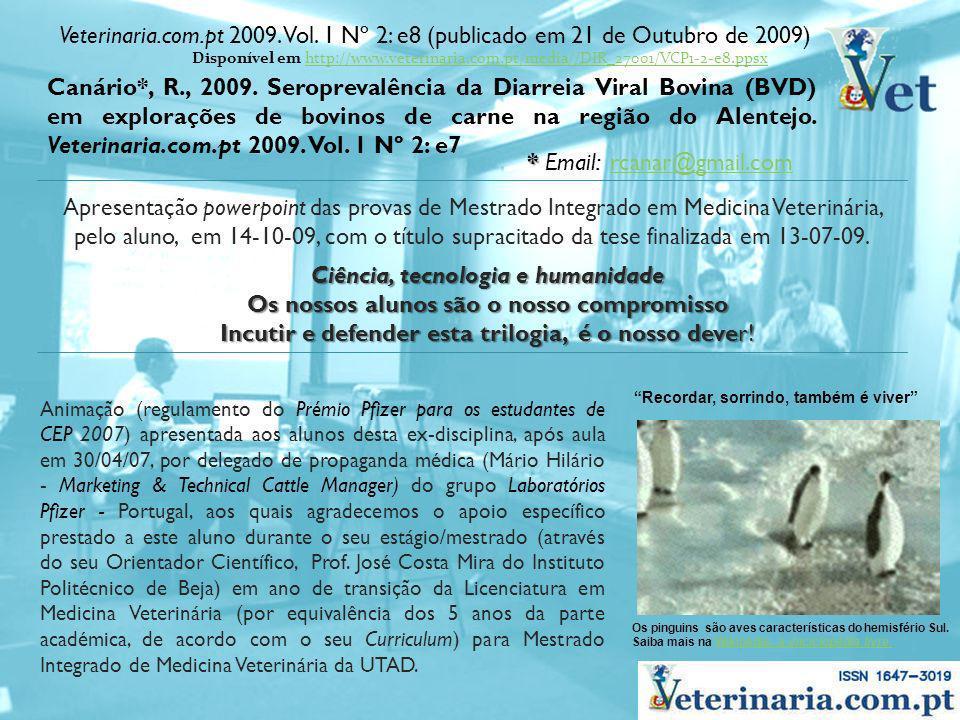 Canário*, R., 2009. Seroprevalência da Diarreia Viral Bovina (BVD) em explorações de bovinos de carne na região do Alentejo. Veterinaria.com.pt 2009.