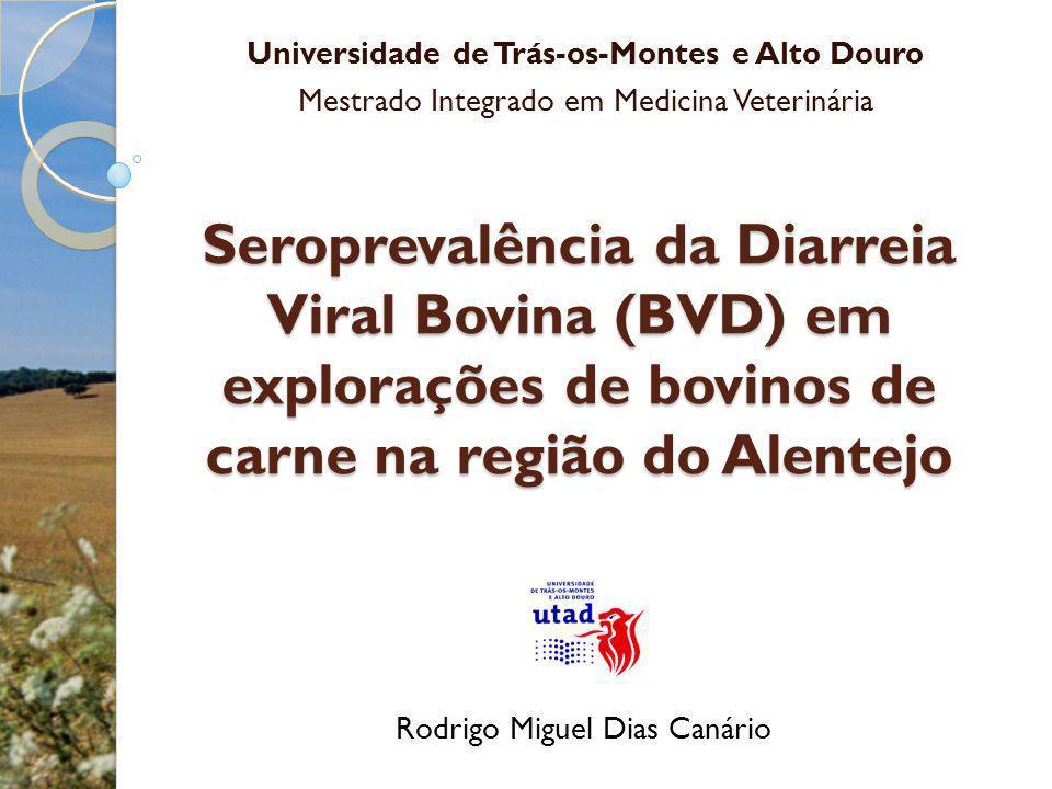 Seroprevalência da Diarreia Viral Bovina (BVD) em explorações de bovinos de carne na região do Alentejo Universidade de Trás-os-Montes e Alto Douro Me