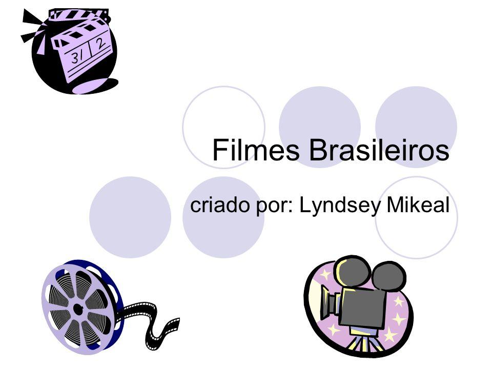 Filmes Brasileiros criado por: Lyndsey Mikeal