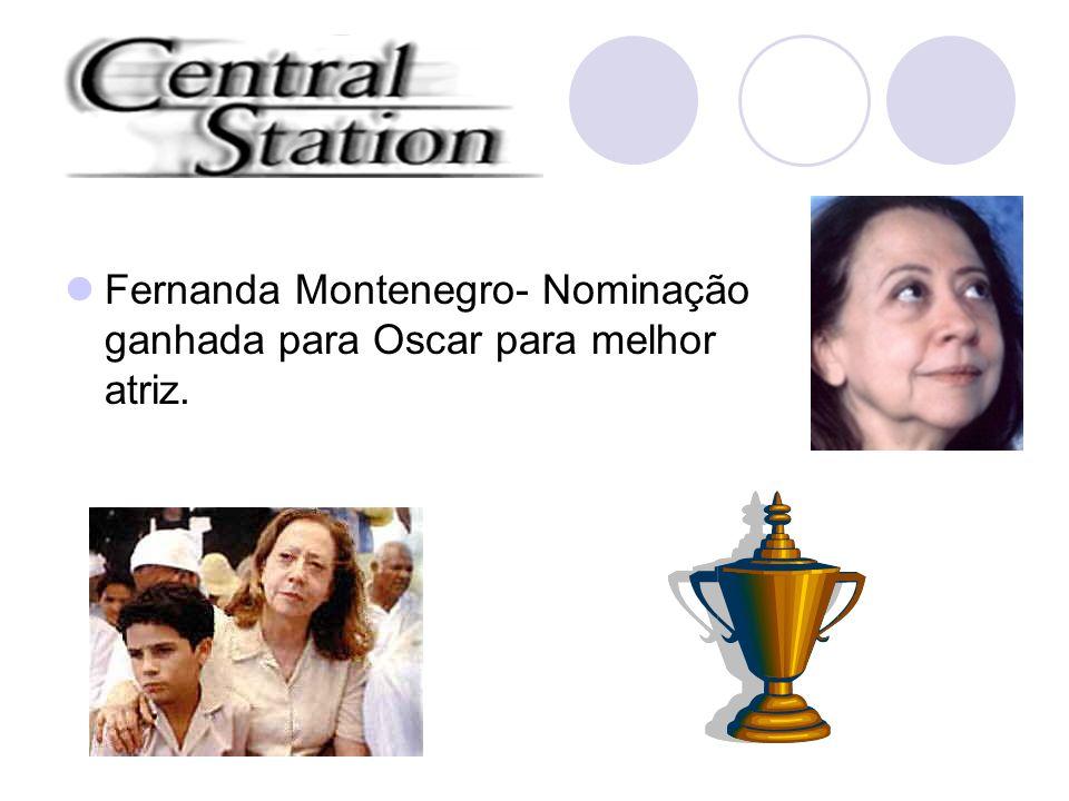 Fernanda Montenegro- Nominação ganhada para Oscar para melhor atriz.