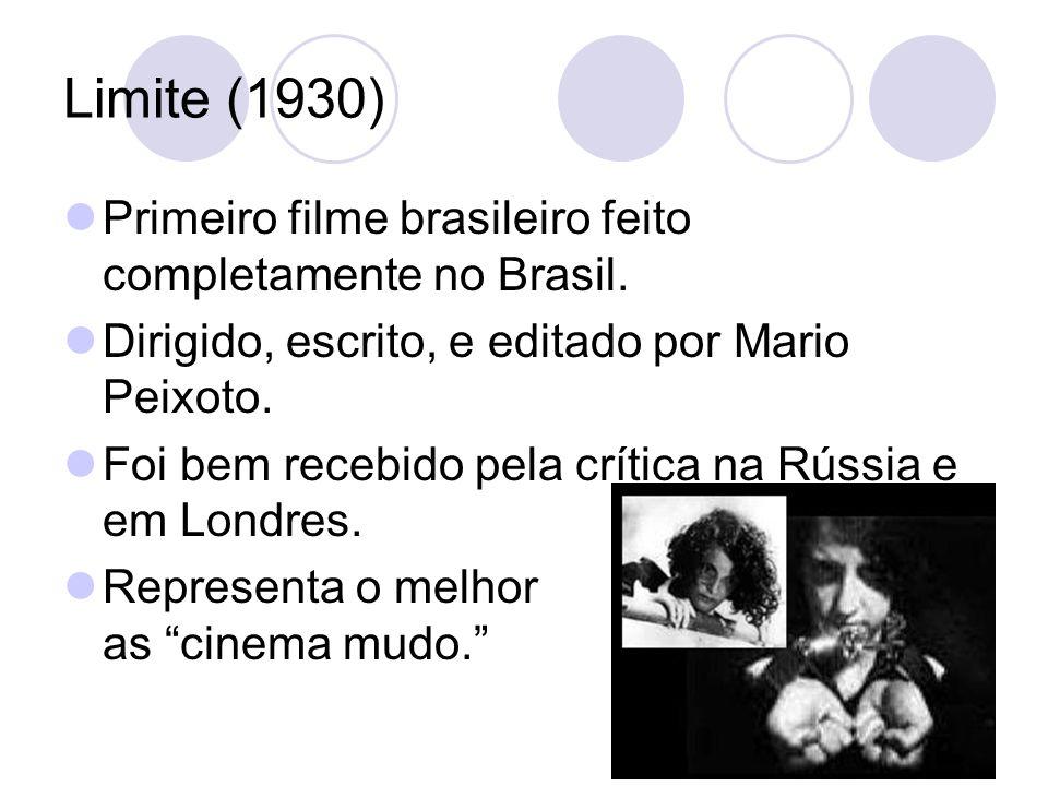 Limite (1930) Primeiro filme brasileiro feito completamente no Brasil. Dirigido, escrito, e editado por Mario Peixoto. Foi bem recebido pela crítica n