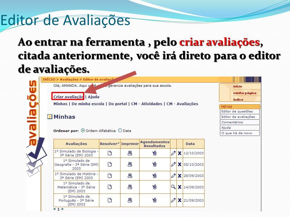 Editor de Avaliações Ao entrar na ferramenta, pelo criar avaliações, citada anteriormente, você irá direto para o editor de avaliações.