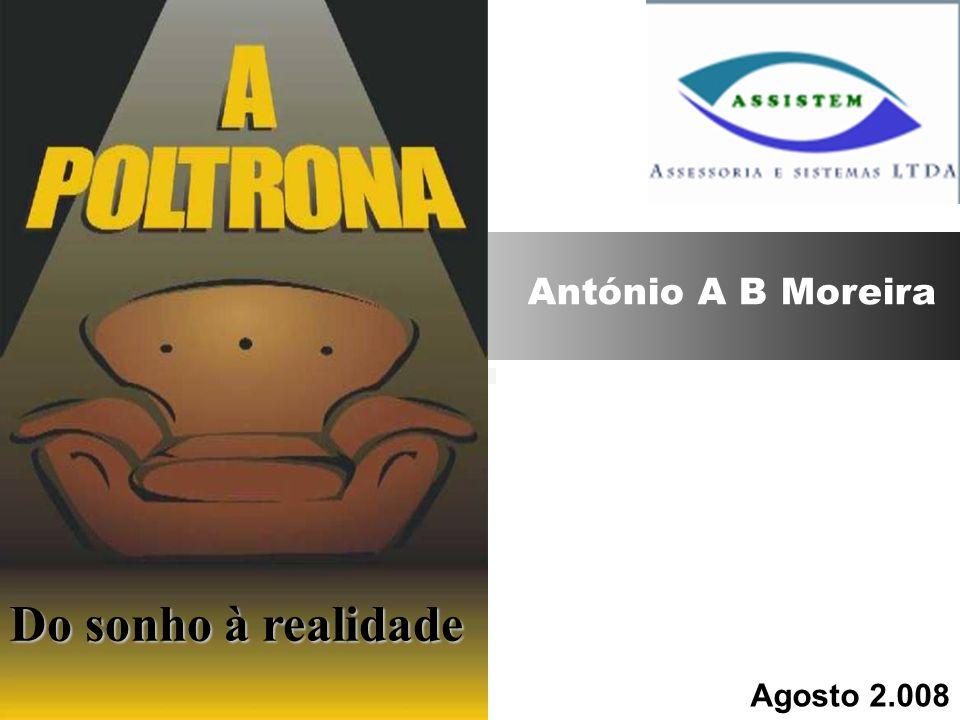 Agosto 2.008 Do sonho à realidade António A B Moreira