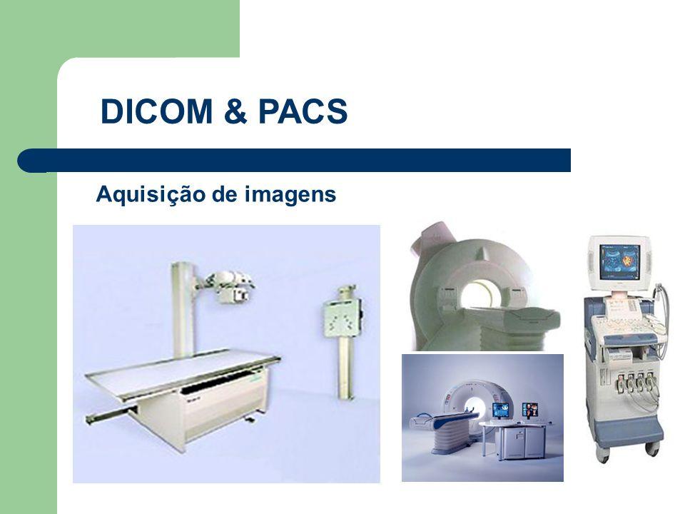 DICOM & PACS Aquisição de imagens