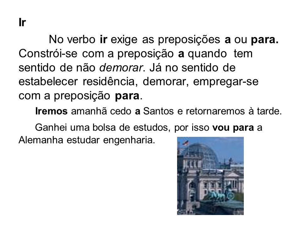 Morar O verbo morar exige a preposição em.Ele mora em São Paulo.
