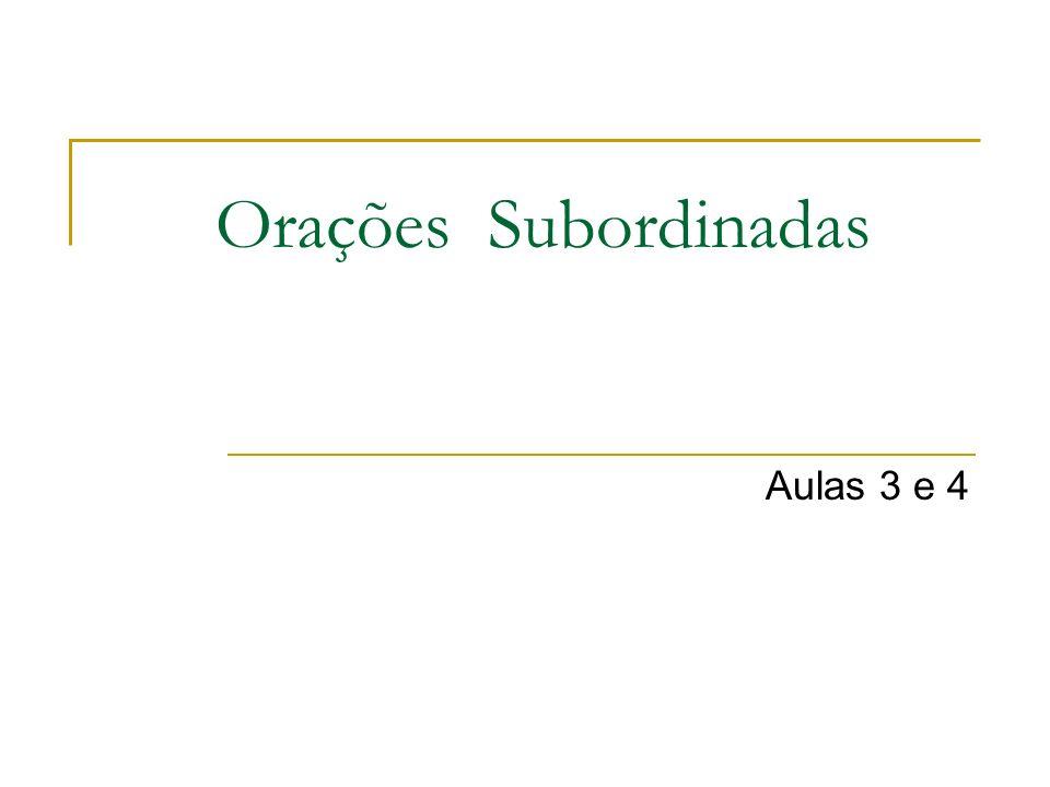 Orações Subordinadas Aulas 3 e 4