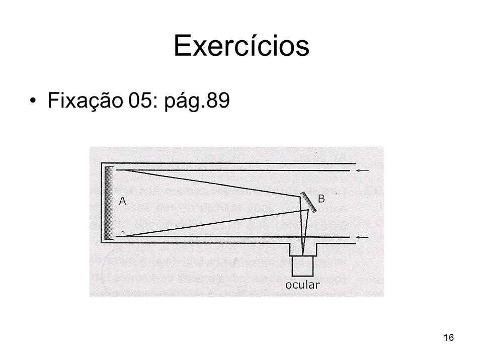 16 Exercícios Fixação 05: pág.89