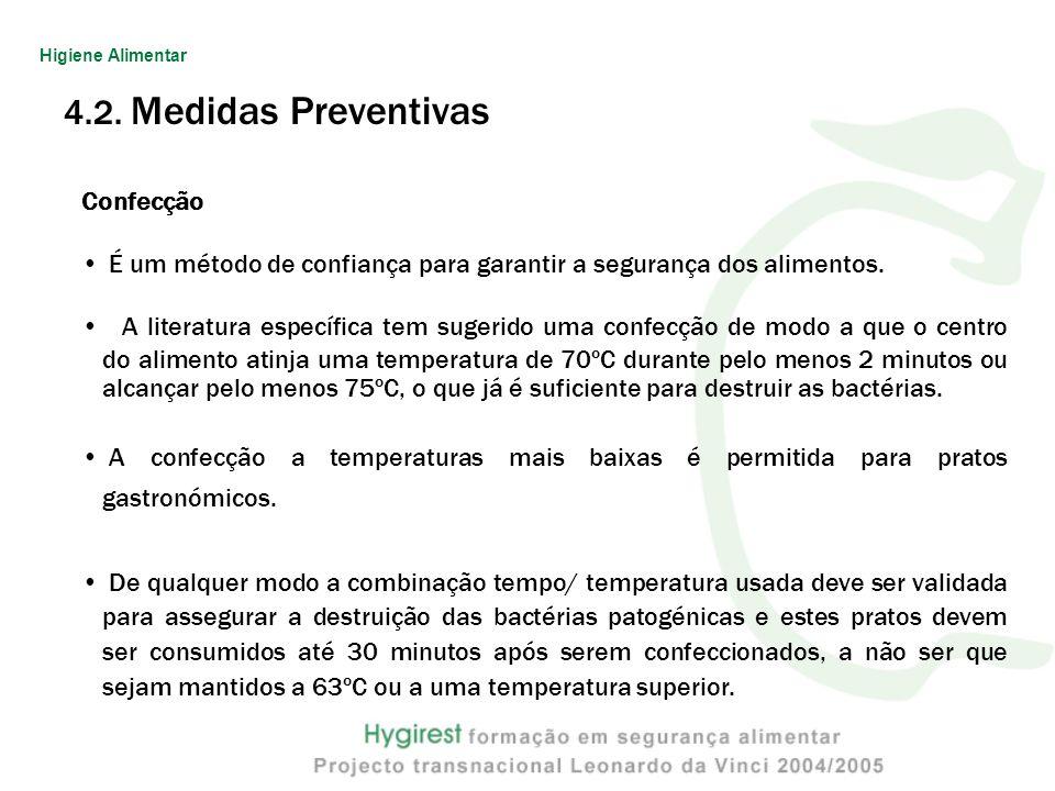4.2. Medidas Preventivas Confecção É um método de confiança para garantir a segurança dos alimentos. A literatura específica tem sugerido uma confecçã