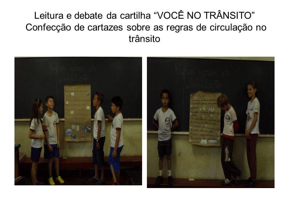 Leitura e debate da cartilha VOCÊ NO TRÂNSITO Confecção de cartazes sobre as regras de circulação no trânsito