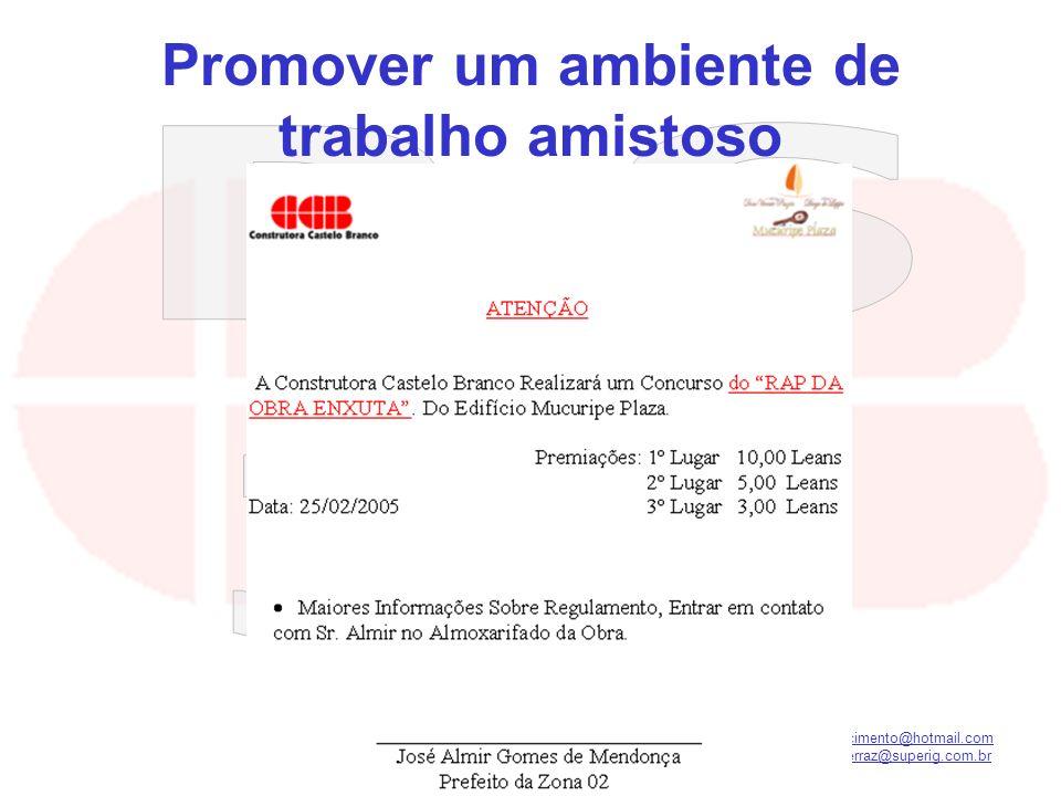 kilsonnascimento@hotmail.com macedoferraz@superig.com.br Promover um ambiente de trabalho amistoso