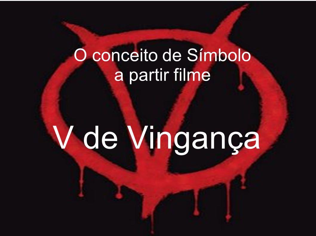 O conceito de Símbolo a partir filme V de Vingança