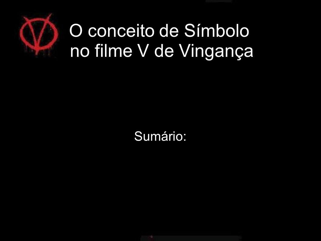 O conceito de Símbolo no filme V de Vingança Sumário: