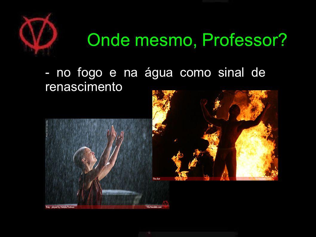 - no fogo e na água como sinal de renascimento