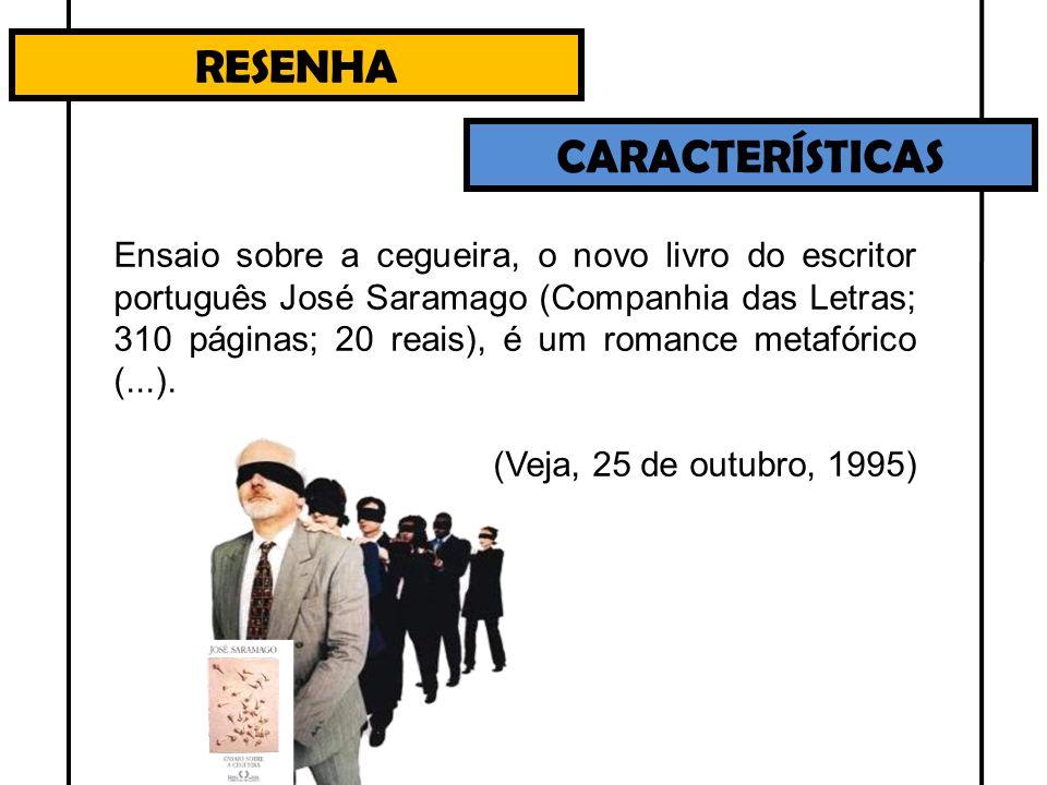 RESENHA CARACTERÍSTICAS Ensaio sobre a cegueira, o novo livro do escritor português José Saramago (Companhia das Letras; 310 páginas; 20 reais), é um