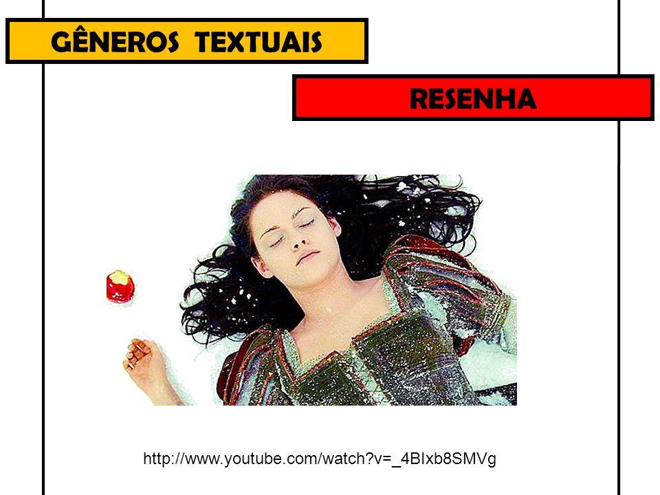 GÊNEROS TEXTUAIS RESENHA http://www.youtube.com/watch?v=_4BIxb8SMVg