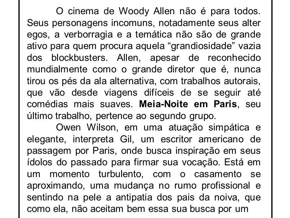 O cinema de Woody Allen não é para todos. Seus personagens incomuns, notadamente seus alter egos, a verborragia e a temática não são de grande ativo p