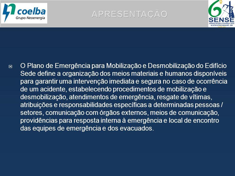 APRESENTAÇÃO O Plano de Emergência para Mobilização e Desmobilização do Edifício Sede define a organização dos meios materiais e humanos disponíveis p