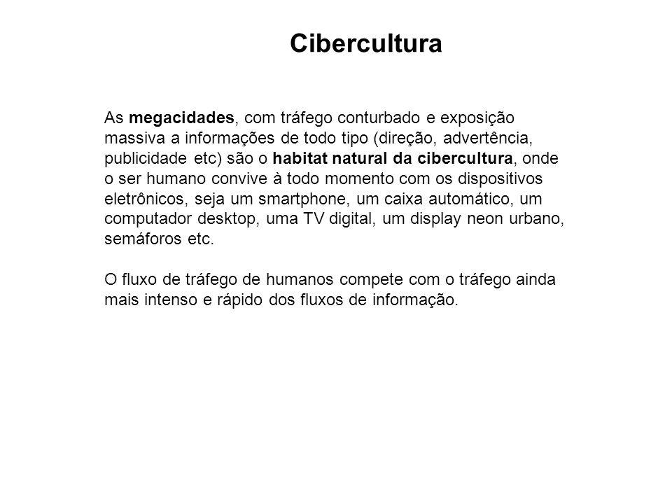 As megacidades, com tráfego conturbado e exposição massiva a informações de todo tipo (direção, advertência, publicidade etc) são o habitat natural da