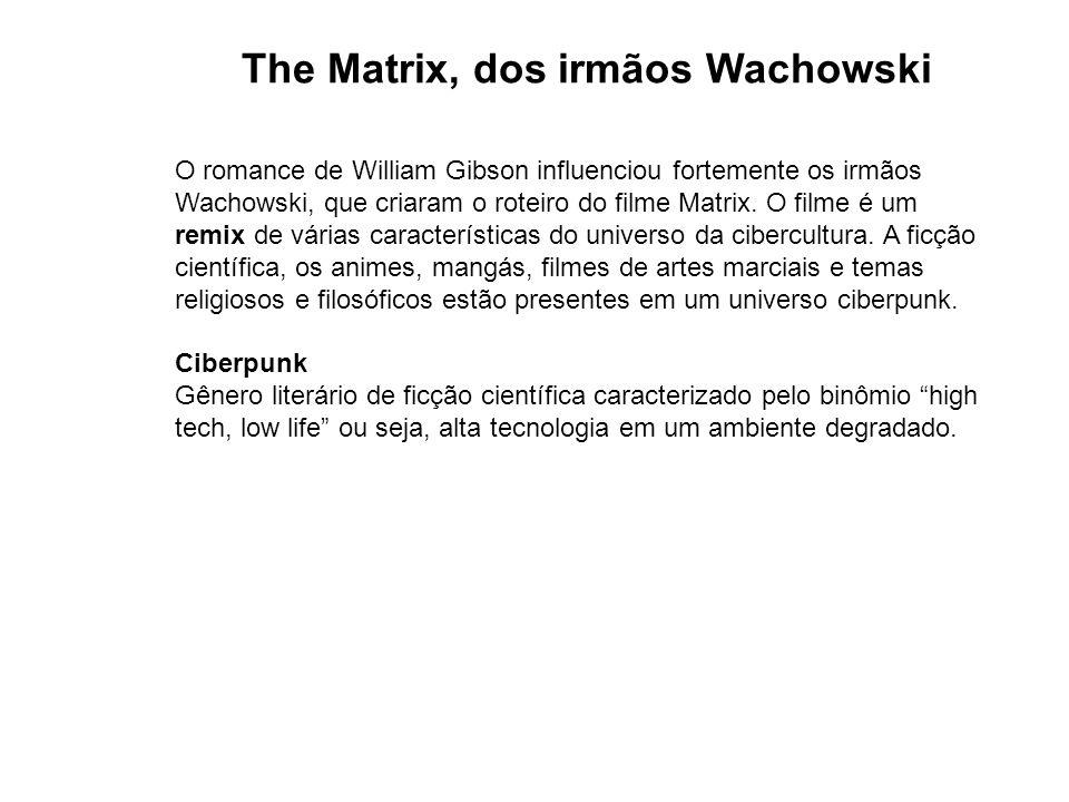 O romance de William Gibson influenciou fortemente os irmãos Wachowski, que criaram o roteiro do filme Matrix. O filme é um remix de várias caracterís
