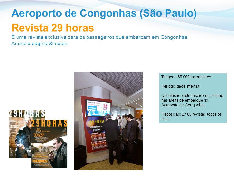 Aeroporto de Congonhas (São Paulo) Revista 29 horas É uma revista exclusiva para os passageiros que embarcam em Congonhas.