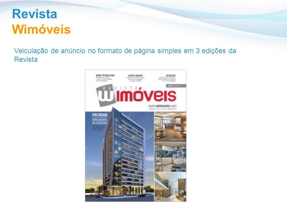 Veiculação de anúncio no formato de página simples em 3 edições da Revista Revista Wimóveis