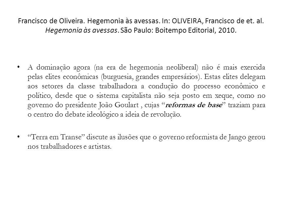 Francisco de Oliveira. Hegemonia às avessas. In: OLIVEIRA, Francisco de et. al. Hegemonia às avessas. São Paulo: Boitempo Editorial, 2010. A dominação