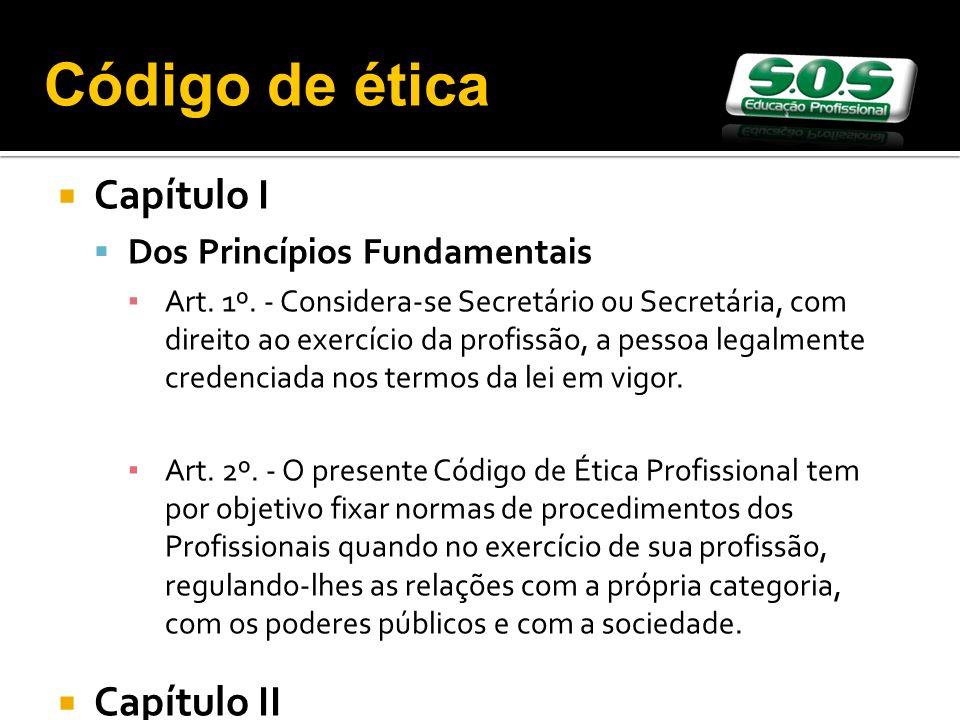 Capítulo I Dos Princípios Fundamentais Art. 1º. - Considera-se Secretário ou Secretária, com direito ao exercício da profissão, a pessoa legalmente cr