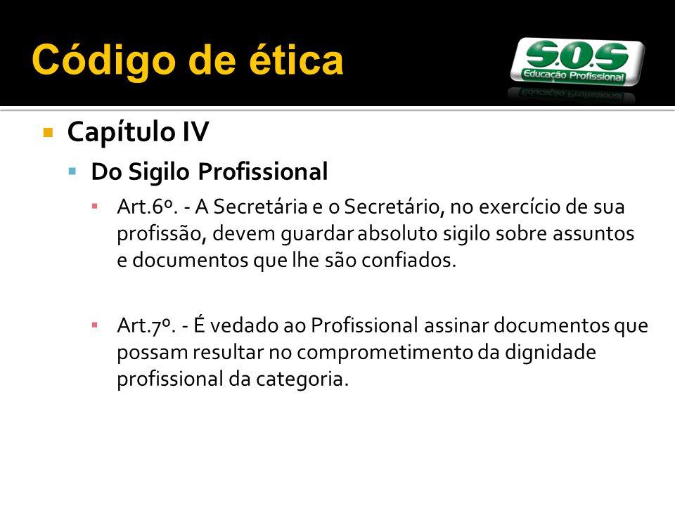 Capítulo IV Do Sigilo Profissional Art.6º.