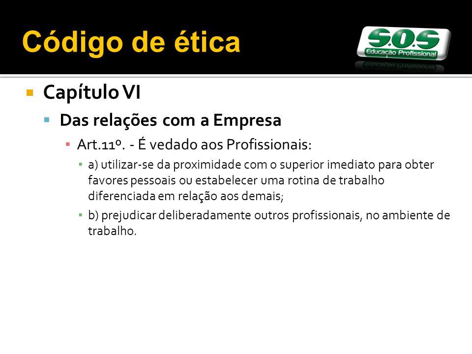 Capítulo VI Das relações com a Empresa Art.11º.