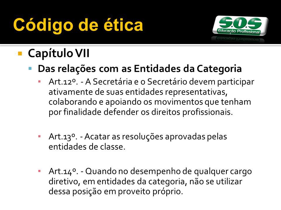 Capítulo VII Das relações com as Entidades da Categoria Art.12º. - A Secretária e o Secretário devem participar ativamente de suas entidades represent
