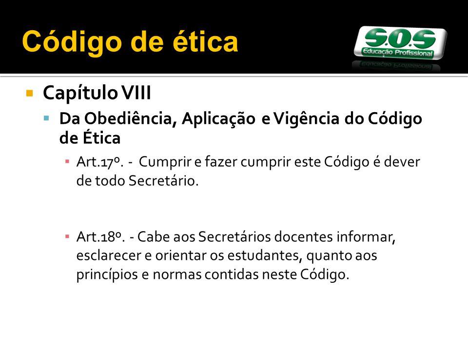 Capítulo VIII Da Obediência, Aplicação e Vigência do Código de Ética Art.17º.