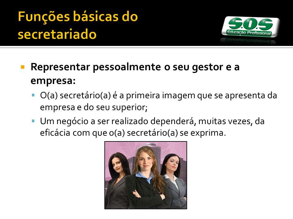 Representar pessoalmente o seu gestor e a empresa: O(a) secretário(a) é a primeira imagem que se apresenta da empresa e do seu superior; Um negócio a