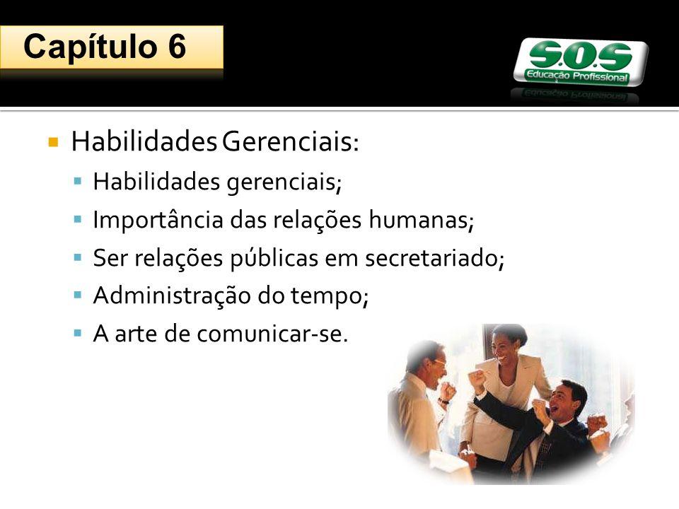 Habilidades Gerenciais: Habilidades gerenciais; Importância das relações humanas; Ser relações públicas em secretariado; Administração do tempo; A arte de comunicar-se.
