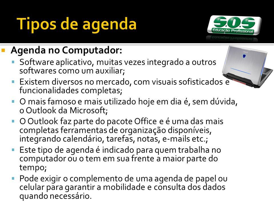 Agenda no Computador: Software aplicativo, muitas vezes integrado a outros softwares como um auxiliar; Existem diversos no mercado, com visuais sofist