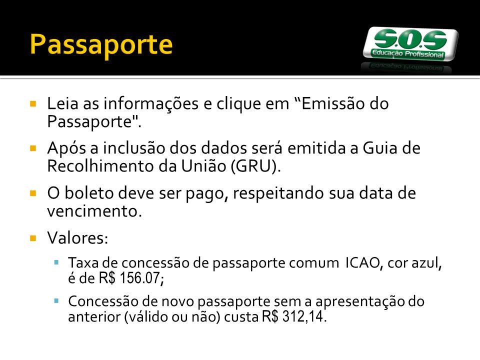 Passaporte Leia as informações e clique em Emissão do Passaporte